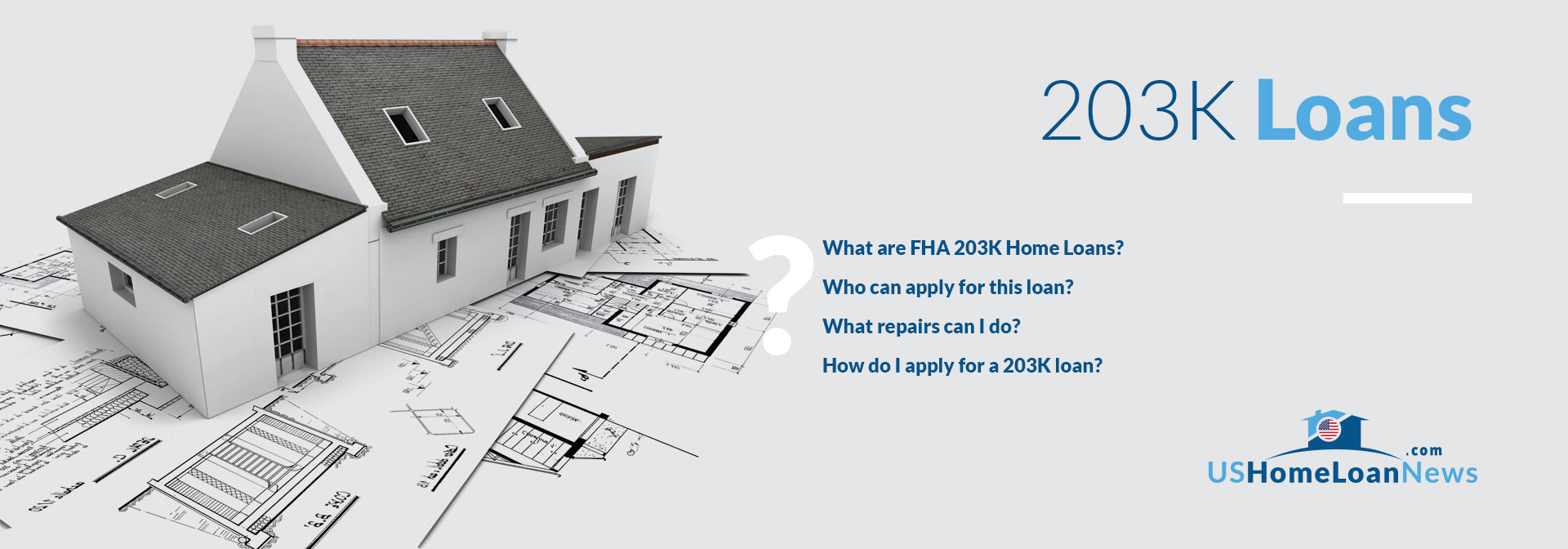 203K – What are FHA 203K Home Loans? by US Home Loan News
