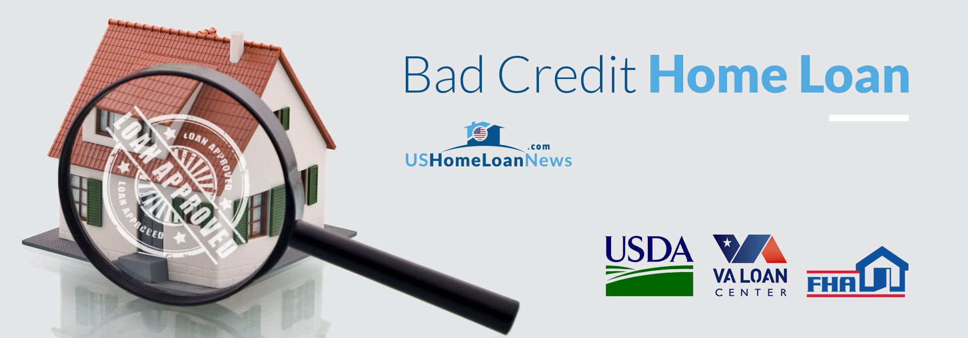 Bad Credit Home Loans of VA Homeloans USDA Homeloans FHA Homeloans